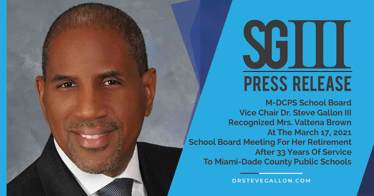 M-DCPS SCHOOL BOARD PRESS RELEASE FROM THE OFFICE OF DR. STEVE GALLON III